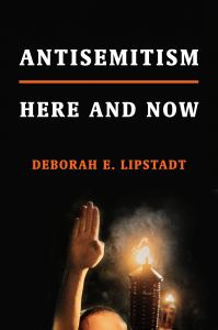 lipstadt antisemitism here and now